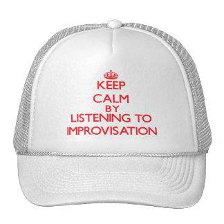 Guarde la calma escuchando la IMPROVISACIÓN Gorro De Camionero