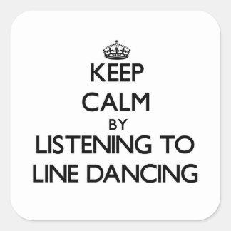 Guarde la calma escuchando la LÍNEA BAILE Calcomanía Cuadradas Personalizada