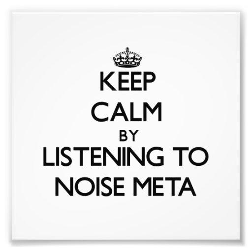 Guarde la calma escuchando la META del RUIDO Fotografia