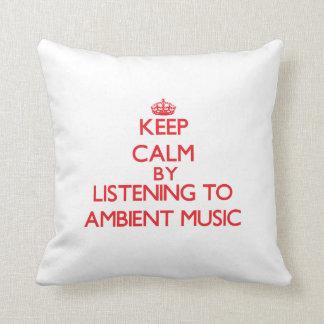 Guarde la calma escuchando la MÚSICA AMBIENTE Cojin