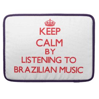 Guarde la calma escuchando la MÚSICA BRASILEÑA Fundas Para Macbook Pro