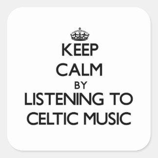 Guarde la calma escuchando la MÚSICA CÉLTICA Pegatina Cuadrada