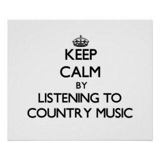 Guarde la calma escuchando la MÚSICA COUNTRY Póster