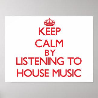 Guarde la calma escuchando la MÚSICA de la CASA Póster