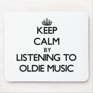 Guarde la calma escuchando la MÚSICA del OLDIE Tapetes De Ratón