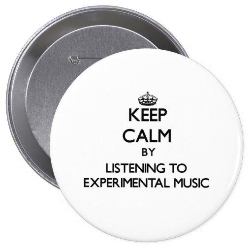 Guarde la calma escuchando la MÚSICA EXPERIMENTAL Pin Redondo 10 Cm