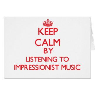 Guarde la calma escuchando la MÚSICA IMPRESIONISTA Tarjeta De Felicitación