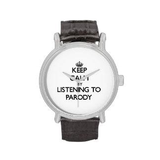 Guarde la calma escuchando la PARODIA Relojes De Mano