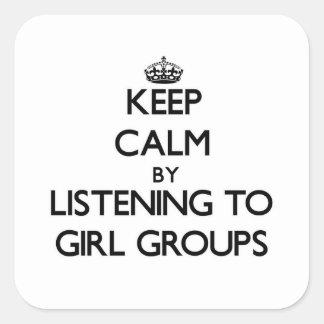 Guarde la calma escuchando los GRUPOS del CHICA Pegatina Cuadrada