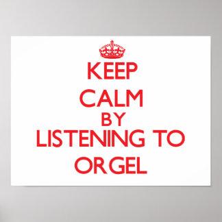 Guarde la calma escuchando ORGEL Posters