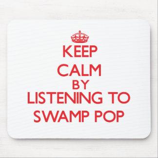 Guarde la calma escuchando PARA HUNDIR EL POP Alfombrilla De Ratón
