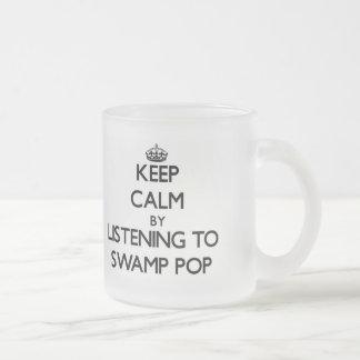 Guarde la calma escuchando PARA HUNDIR EL POP Taza Cristal Mate