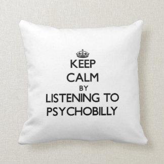 Guarde la calma escuchando PSYCHOBILLY Cojin