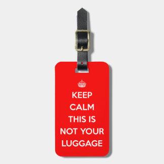 Guarde la calma no su equipaje etiqueta para maleta