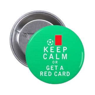 Guarde la calma o consiga una tarjeta roja pins