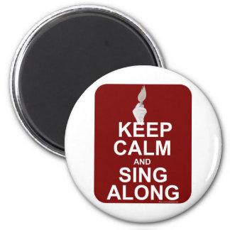Guarde la calma para cantar adelante imán redondo 5 cm