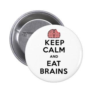 Guarde la calma para comer cerebros pin redondo 5 cm