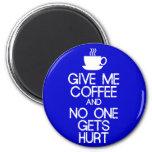 Guarde la calma - para darme el café imán