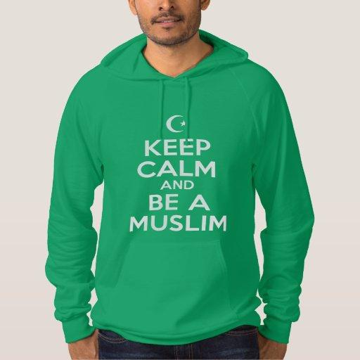 Guarde la calma para ser un musulmán sudadera