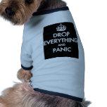 ¿Guarde la calma? ¡Pfft! Camisetas Mascota