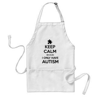Guarde la calma porque tengo solamente autismo delantal
