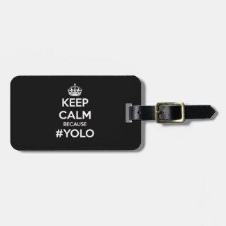 Guarde la calma porque YOLO Etiquetas Bolsa