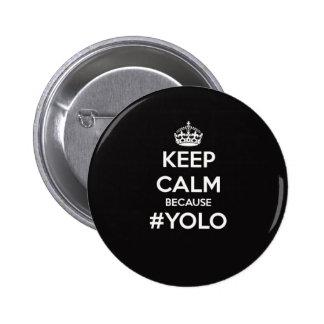 Guarde la calma porque YOLO Pin Redondo 5 Cm