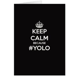 Guarde la calma porque YOLO Tarjeta De Felicitación