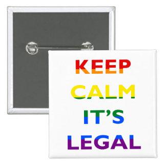 Guarde la calma que es botón legal de la ayuda pin cuadrado
