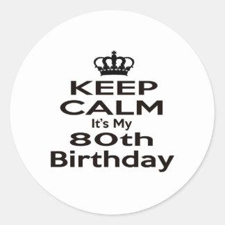 Guarde la calma que es mi 80.o cumpleaños pegatina redonda