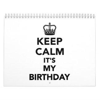 Guarde la calma que es mi cumpleaños calendario