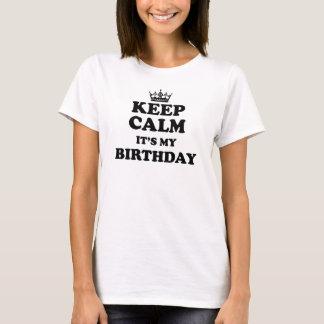 ¡Guarde la calma que es mi cumpleaños! Playera