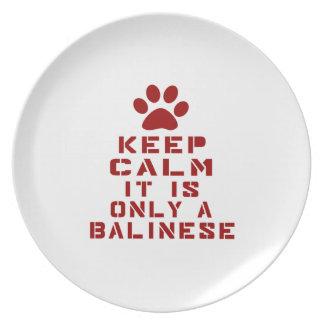 Guarde la calma que es solamente un Balinese Plato De Comida