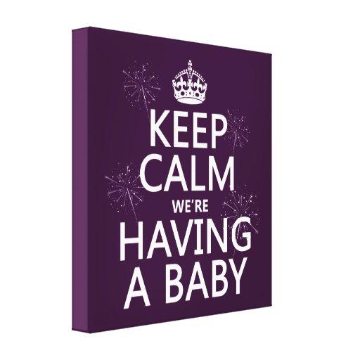 Guarde la calma que estamos teniendo un bebé (en c impresiones en lona estiradas