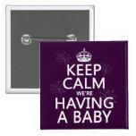 Guarde la calma que estamos teniendo un bebé (en c pin
