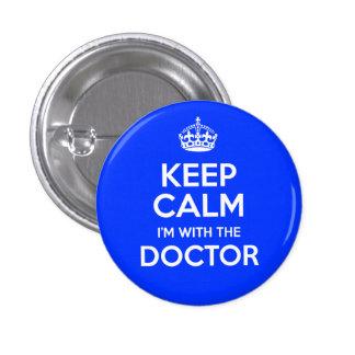 Guarde la calma que estoy con el doctor (con la co pin redondo de 1 pulgada