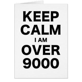 Guarde la calma que estoy sobre 9000 tarjeton