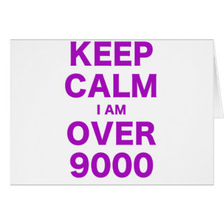 Guarde la calma que estoy sobre 9000 felicitaciones
