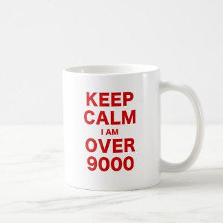 Guarde la calma que estoy sobre 9000 taza de café