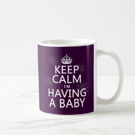 Guarde la calma que estoy teniendo un bebé (cualqu tazas de café