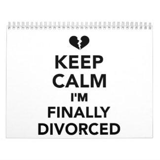 Guarde la calma que finalmente me divorcio calendarios de pared