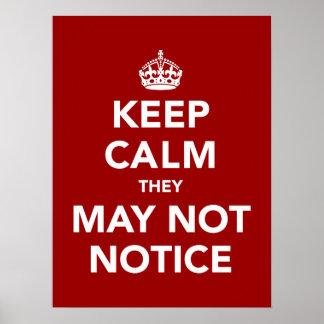 Guarde la calma que pueden no notar posters