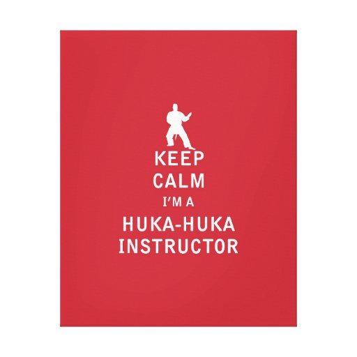 Guarde la calma que soy instructor de Huka-Huka Impresiones En Lona Estiradas