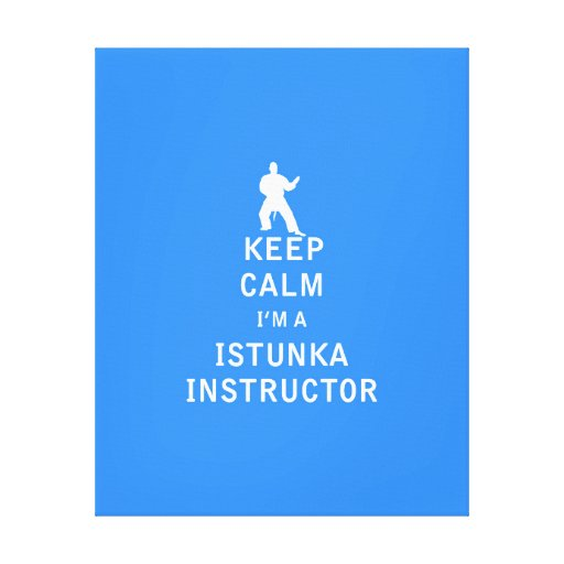 Guarde la calma que soy instructor de Istunka Lona Envuelta Para Galerías