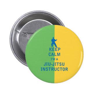 Guarde la calma que soy instructor de Jiu-Jitsu Pin Redondo 5 Cm
