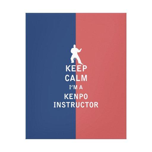 Guarde la calma que soy instructor de Kenpo Lona Envuelta Para Galerias
