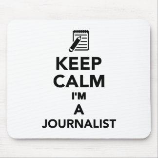Guarde la calma que soy periodista alfombrilla de ratón