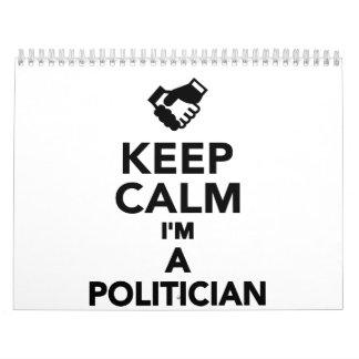 Guarde la calma que soy político calendario de pared
