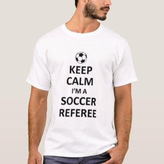 Guarde la calma que soy un árbitro del fútbol playera