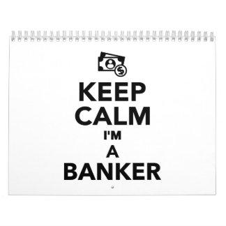 Guarde la calma que soy un banquero calendario